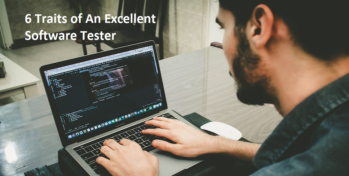 6 Traits of An Excellent Software Tester