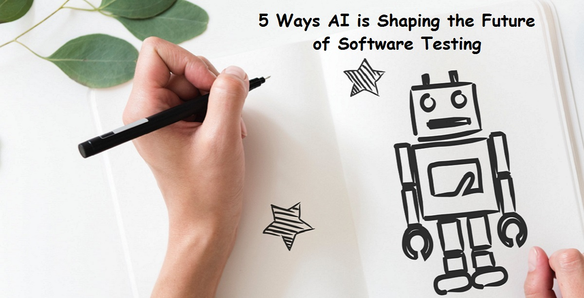 5 Ways AI is Shaping the Future of Software Testing