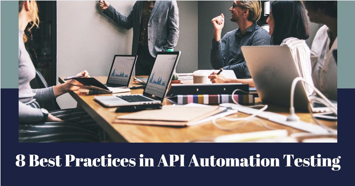 8 Best Practices in API Automation Testing