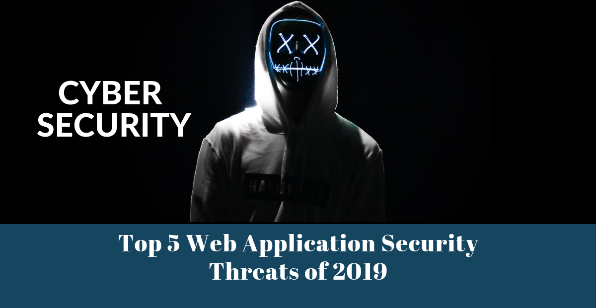 Top 5 Web Application Security Threats of 2019