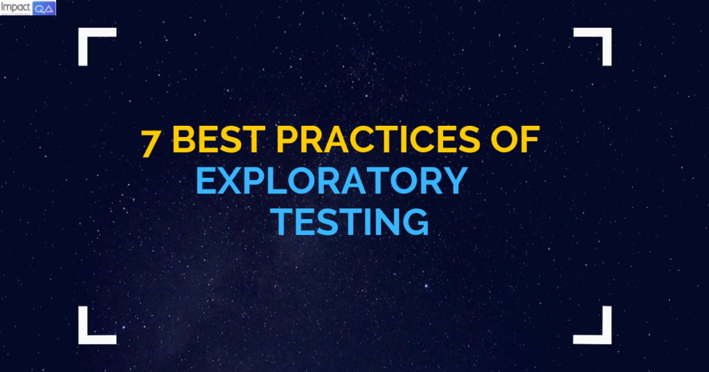 7 Best Practices of Exploratory Testing